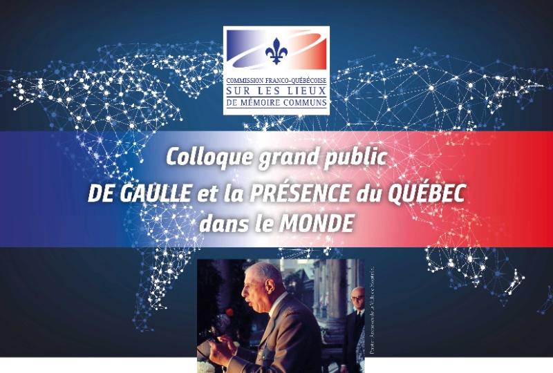 Colloque grand public, DE GAULLE et la PRÉSENCE duQUÉBEC  dans le MONDE