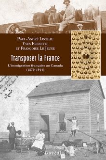 Transposer la France : L'immigration française au Canada (1870-1914)