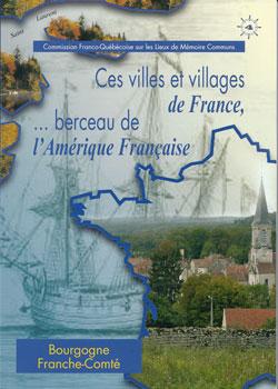 Ces villes et villages de France... berceau de l'Amérique Française