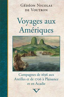 Voyages aux Amériques | Gédéon Nicolas de Voutron