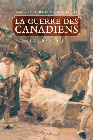 La Guerre des Canadiens 1756-1763.