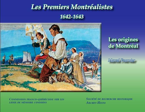 Les Premiers Montréalistes 1642-1643. Les origines de Montréal.