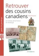 Retrouver des cousins canadiens. Un rameau de la France en Amérique.