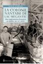 La colonie nantaise de Lac-Mégantic. Une implantation française au Québec au X1Xe siècle.
