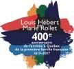 Louis Hébert-Marie Rollet, 400e anniversaire de l'arrivée à Québec de la première famille française