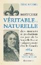 Histoire véritable et naturelle des mœurs et productions du pays de la Nouvelle-France vulgairement dite le Canada.