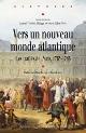 Vers un nouveau monde atlantique – Les traités de Paris, 1763-1783